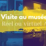 visite au musée reel virtuel