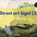 street art légal upcyclage