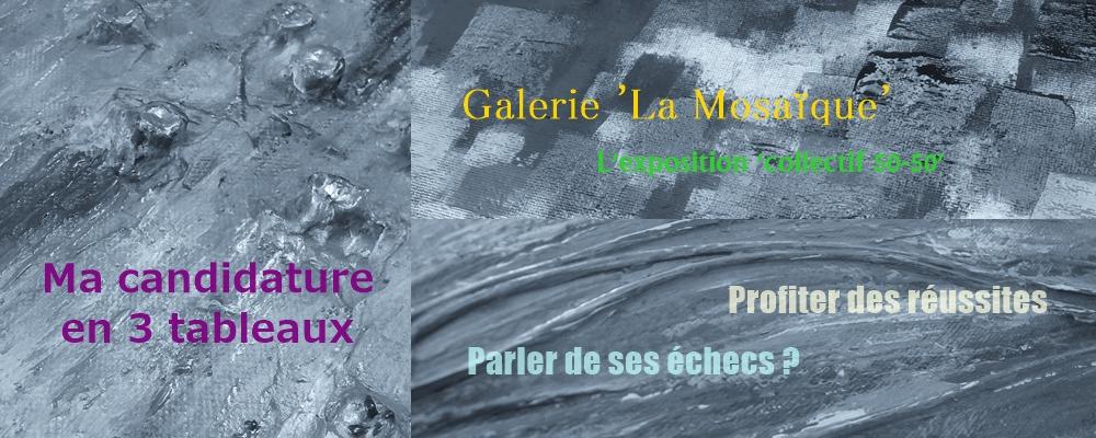 Galerie La Mosaïque : Je n'ai pas été retenue à l'expo 50-50