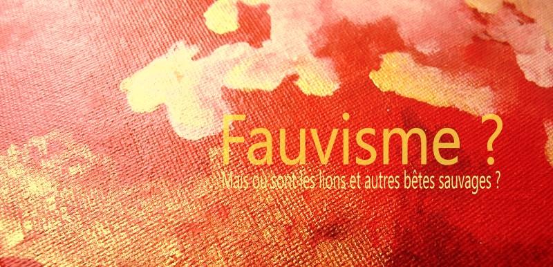 Le fauvisme ou la rage des couleurs