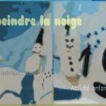 peindre la neige avec les enfants bonhomme de neige