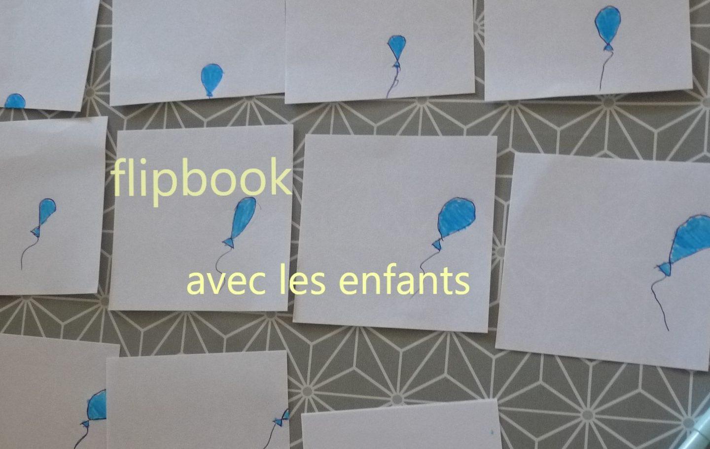 [activité enfants] Créer un flipbook