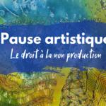 pause artistique