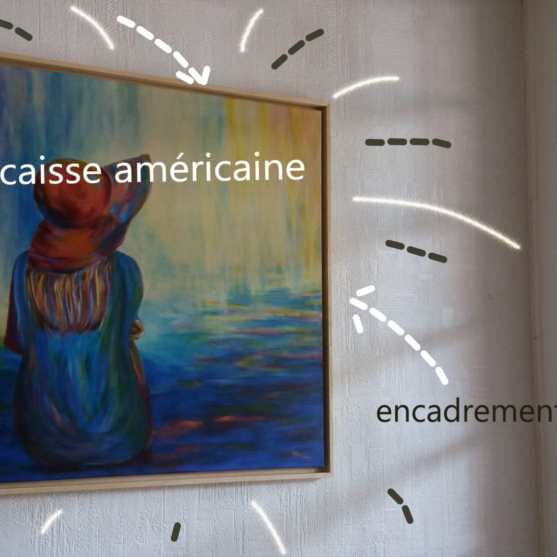 La caisse américaine encadre mes tableaux