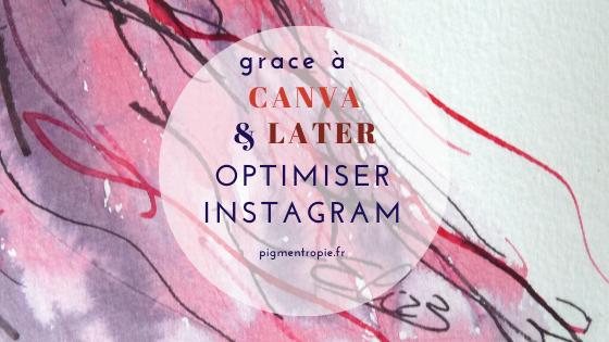 2 outils essentiels pour optimiser Instagram : Canva et Later