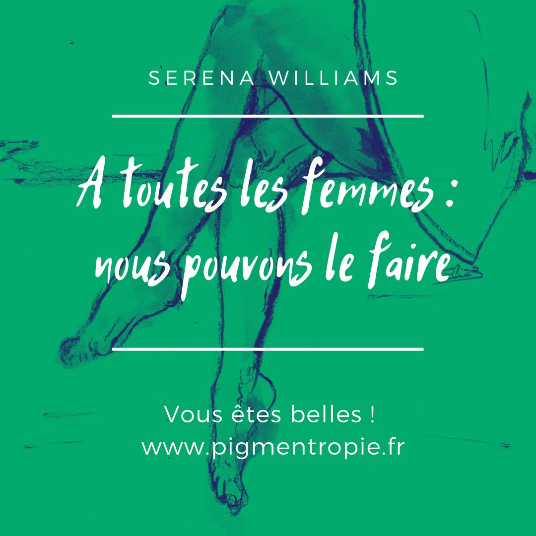 a toutes les femmes : nous pouvons le faire par Serena Williams citation positive sportive