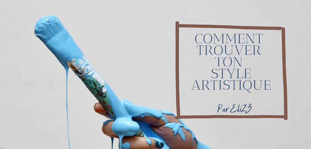 Comment trouver son style artistique ?