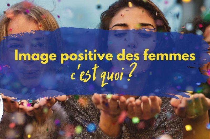 image positive des femmes par pigmentropie