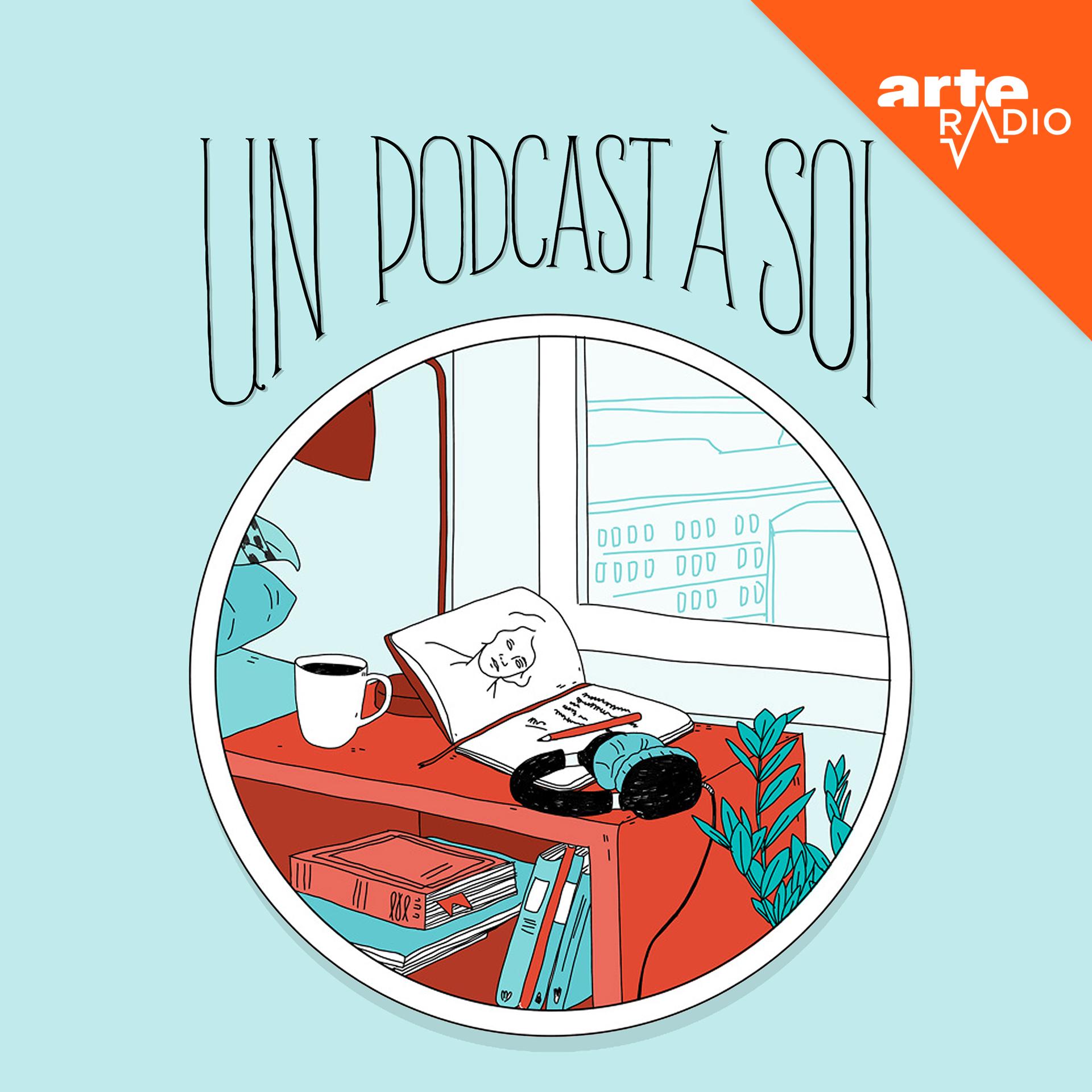 arte radio un podcast a soi