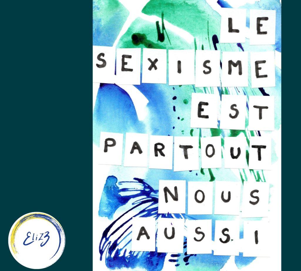 le sexisme est partout affiche féministe pigmentropie