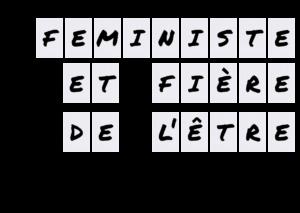 féministe et fière de l'etre