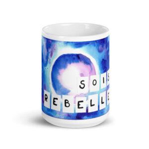 mug tasse sois rebelle
